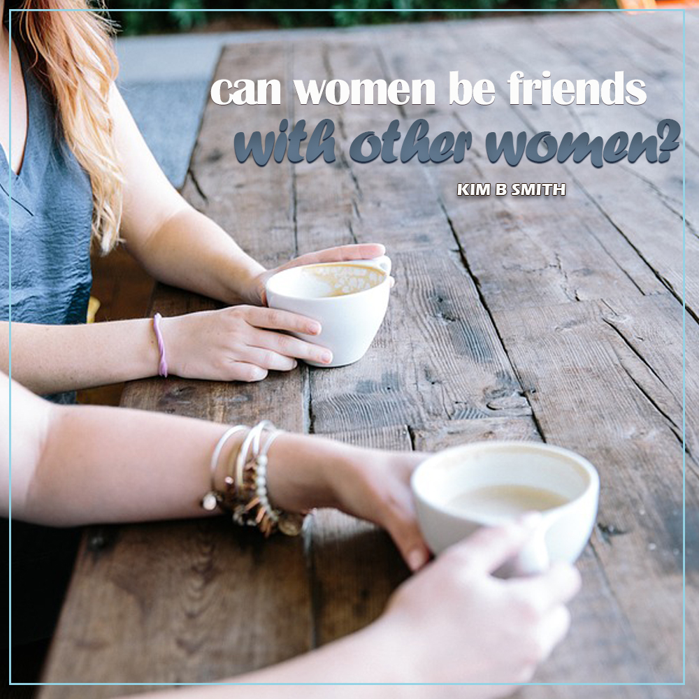 can women be friends with other women