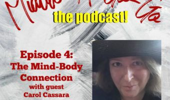 Ep. 4: The Mind-Body Connection with Carol Cassara
