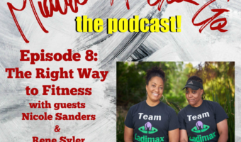 Ep. 8: The Right Way to Fitness with Nicole Sanders and Rene Syler of Ladimax Fitness