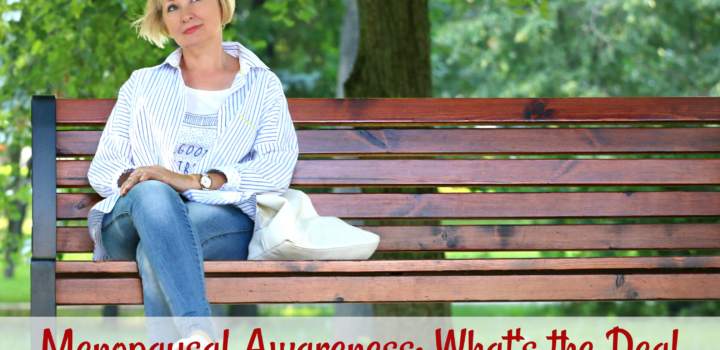 Menopausal Awareness: What's the Deal with Menopause and Perimenopause?