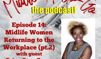 Ep. 14: Midlife Women Returning to the Workforce (pt. 2) with Taiwo Dayo-Payne