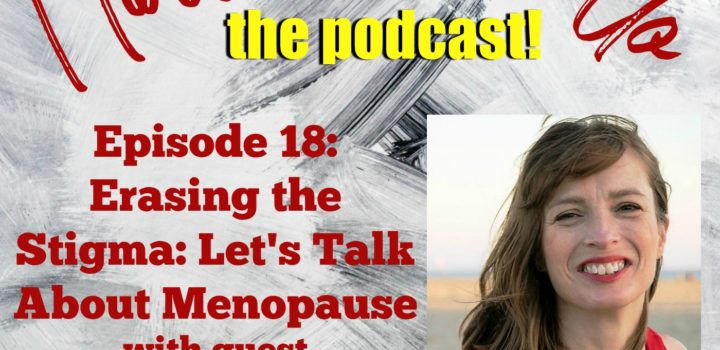 Erasing the Stigma: Let's Talk About Menopause with Rachel Lankester (Ep. 18)