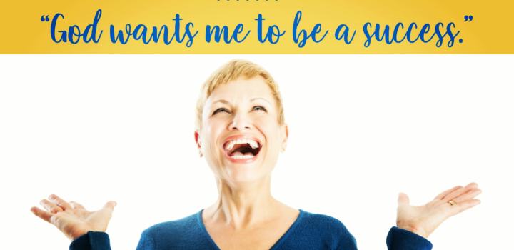 Midlife Mantra: God Wants Me to Be A Success