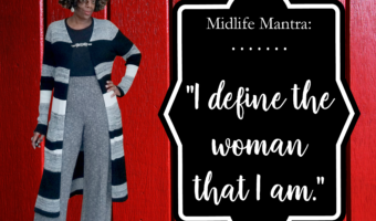 Midlife Mantra: I Define The Woman That I Am