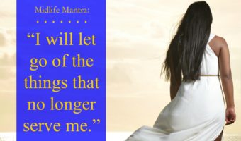 Midlife Mantra: Letting Go