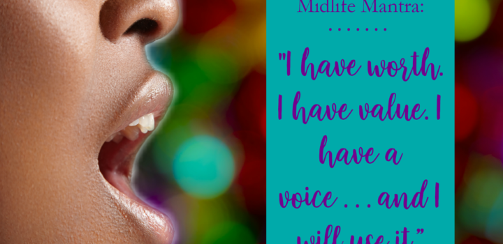 Midlife Mantra: Worth, Value and My Voice