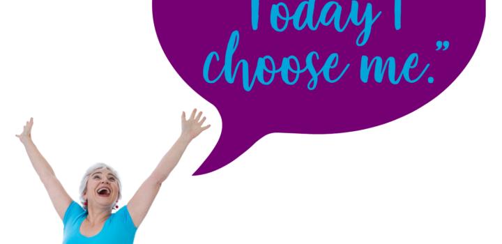 MIDLIFE MANTRA: Today I Choose Me