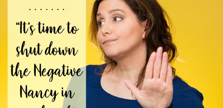 Midlife Mantra: No More Negative Nancy