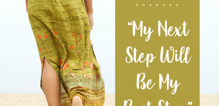 MIDLIFE MANTRA: My Next Step Will Be My Best Step
