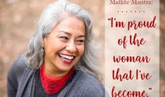 MIDLIFE MANTRA: I'm Proud of the Woman That I've Become