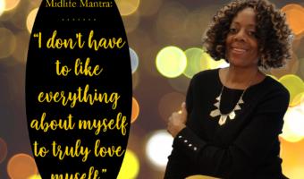MIDLIFE MANTRA: …To Love Myself